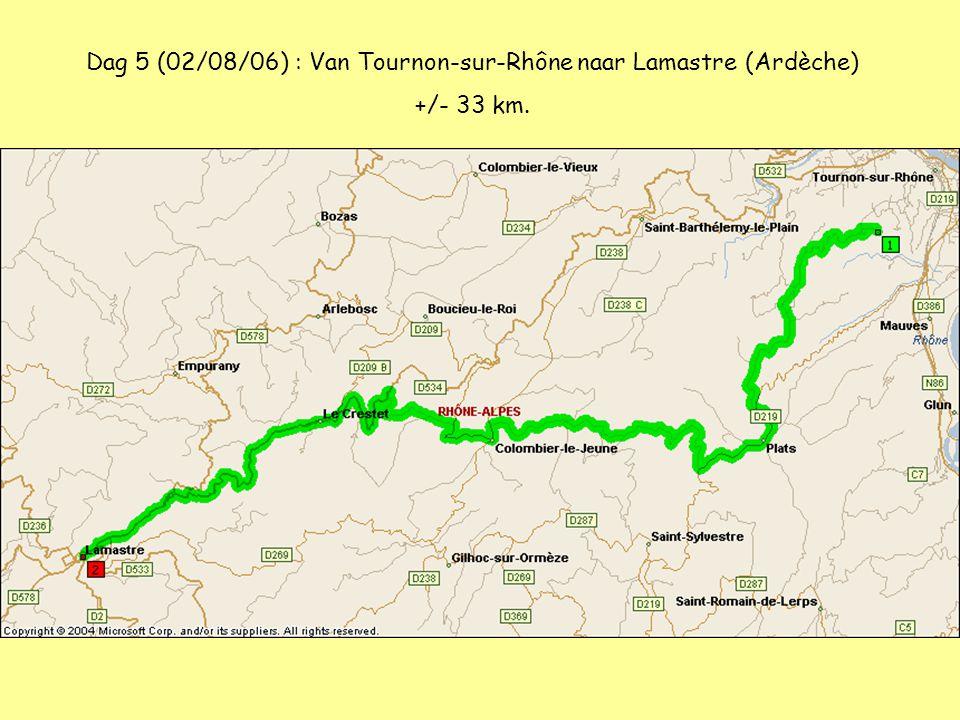 Dag 5 (02/08/06) : Van Tournon-sur-Rhône naar Lamastre (Ardèche) +/- 33 km.