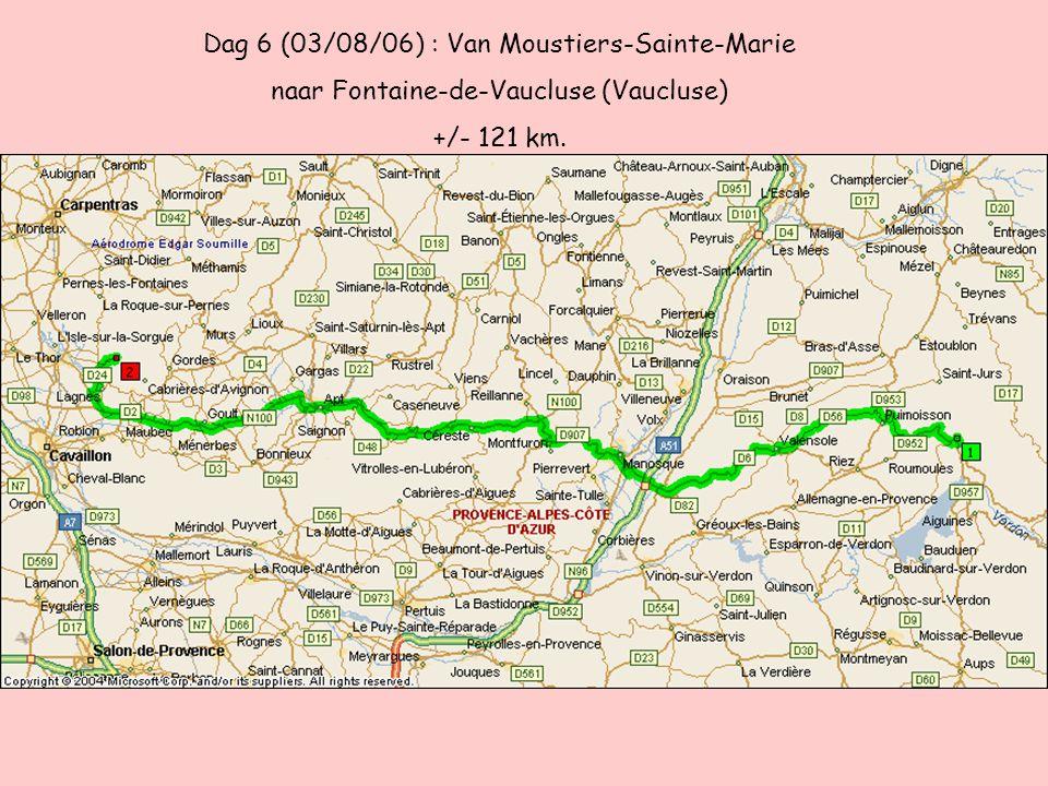 Dag 6 (03/08/06) : Van Moustiers-Sainte-Marie naar Fontaine-de-Vaucluse (Vaucluse) +/- 121 km.