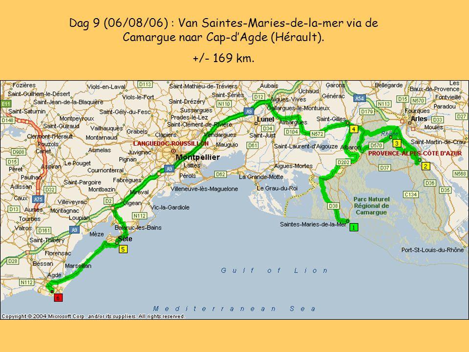Dag 9 (06/08/06) : Van Saintes-Maries-de-la-mer via de Camargue naar Cap-d'Agde (Hérault). +/- 169 km.