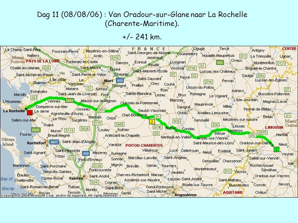 Dag 11 (08/08/06) : Van Oradour-sur-Glane naar La Rochelle (Charente-Maritime). +/- 241 km.