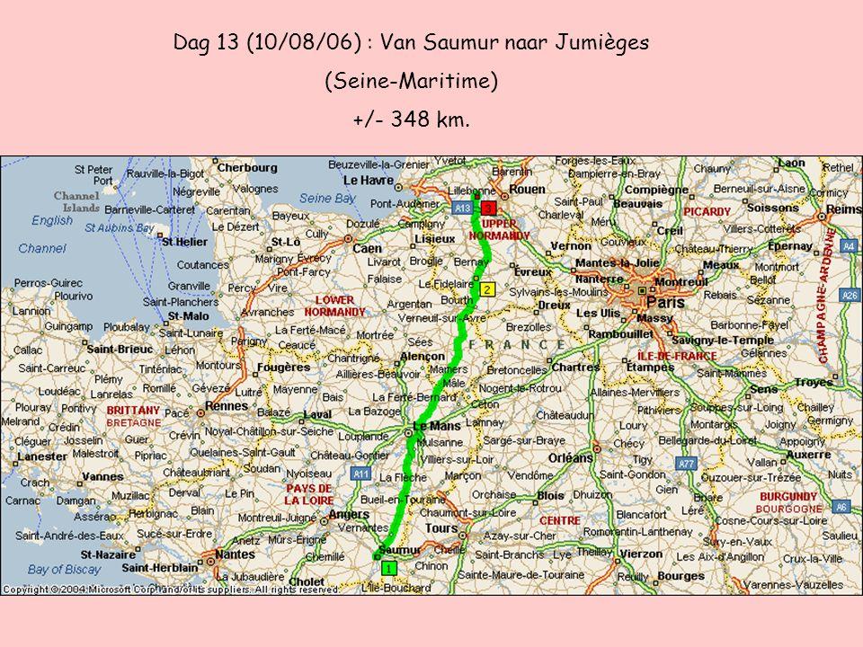 Dag 13 (10/08/06) : Van Saumur naar Jumièges (Seine-Maritime) +/- 348 km.