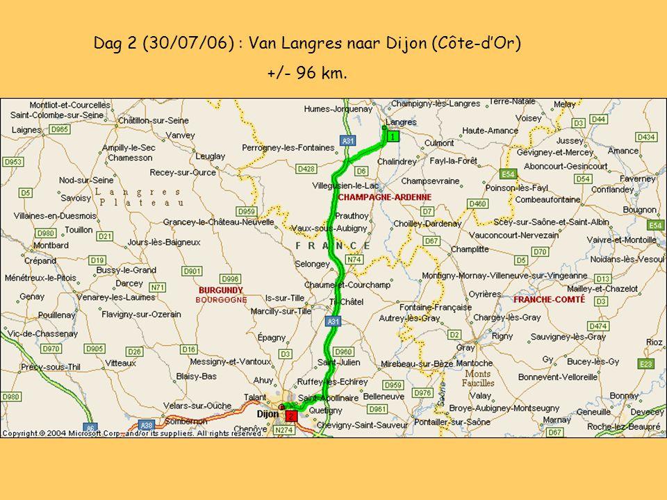 Dag 2 (30/07/06) : Van Langres naar Dijon (Côte-d'Or) +/- 96 km.
