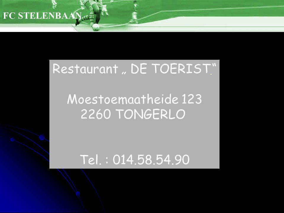 "Restaurant "" DE TOERIST Moestoemaatheide 123 2260 TONGERLO Tel. : 014.58.54.90"