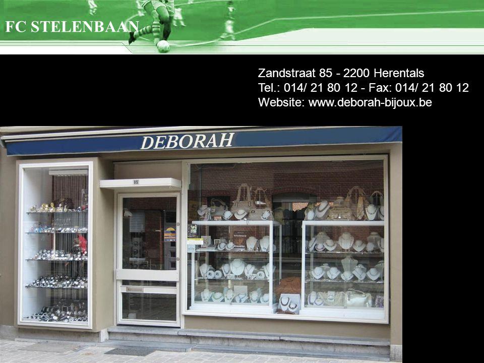 Zandstraat 85 - 2200 Herentals Tel.: 014/ 21 80 12 - Fax: 014/ 21 80 12 Website: www.deborah-bijoux.be