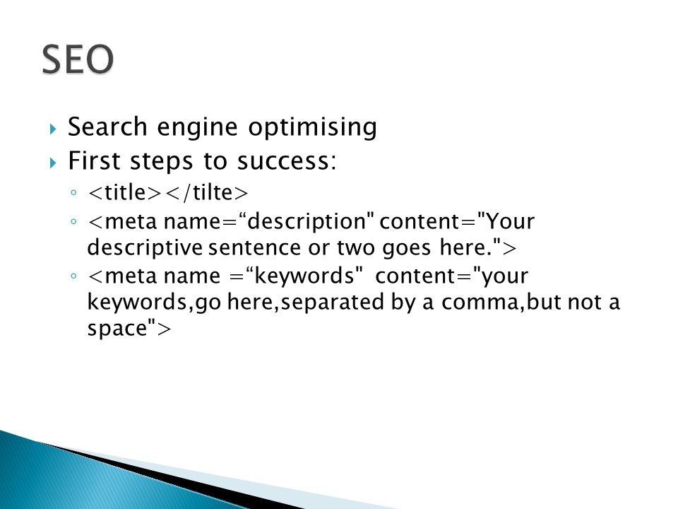  Search engine optimising  First steps to success: ◦