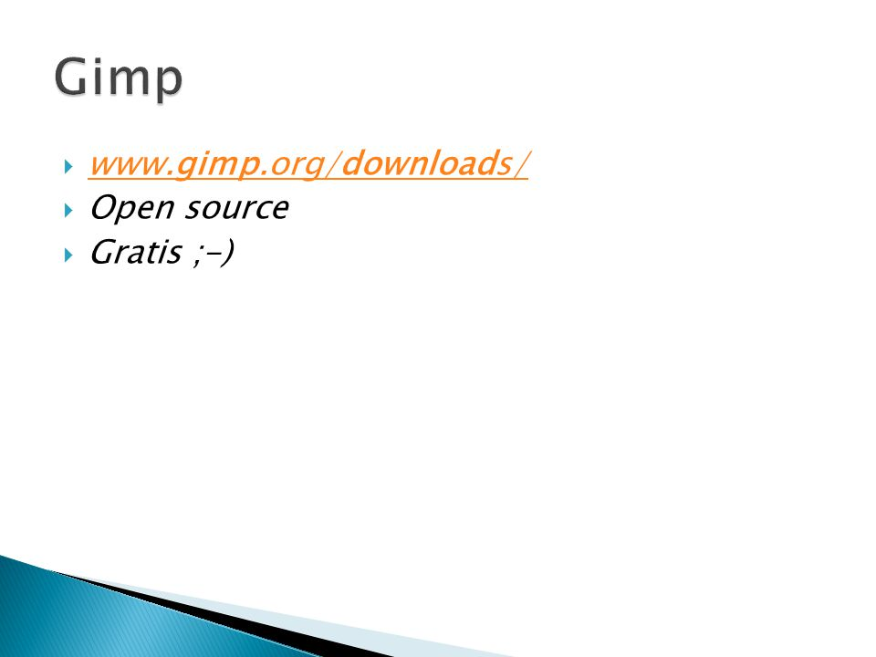  www.gimp.org/downloads/ www.gimp.org/downloads/  Open source  Gratis ;-)