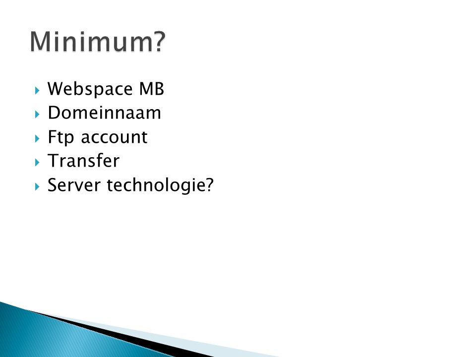  Webspace MB  Domeinnaam  Ftp account  Transfer  Server technologie?
