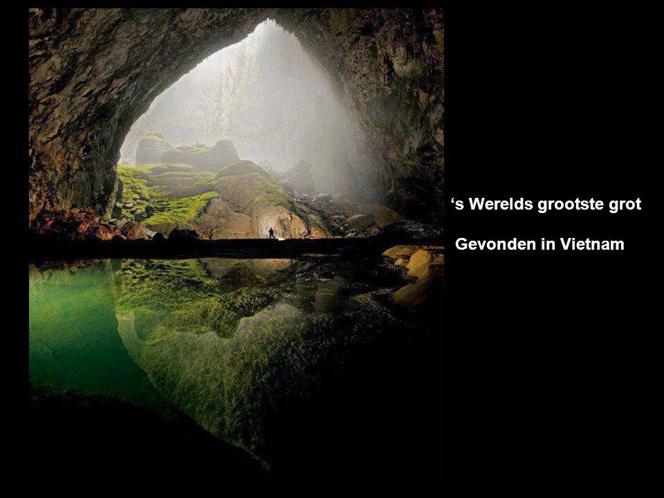 's Werelds grootste grot Gevonden in Vietnam