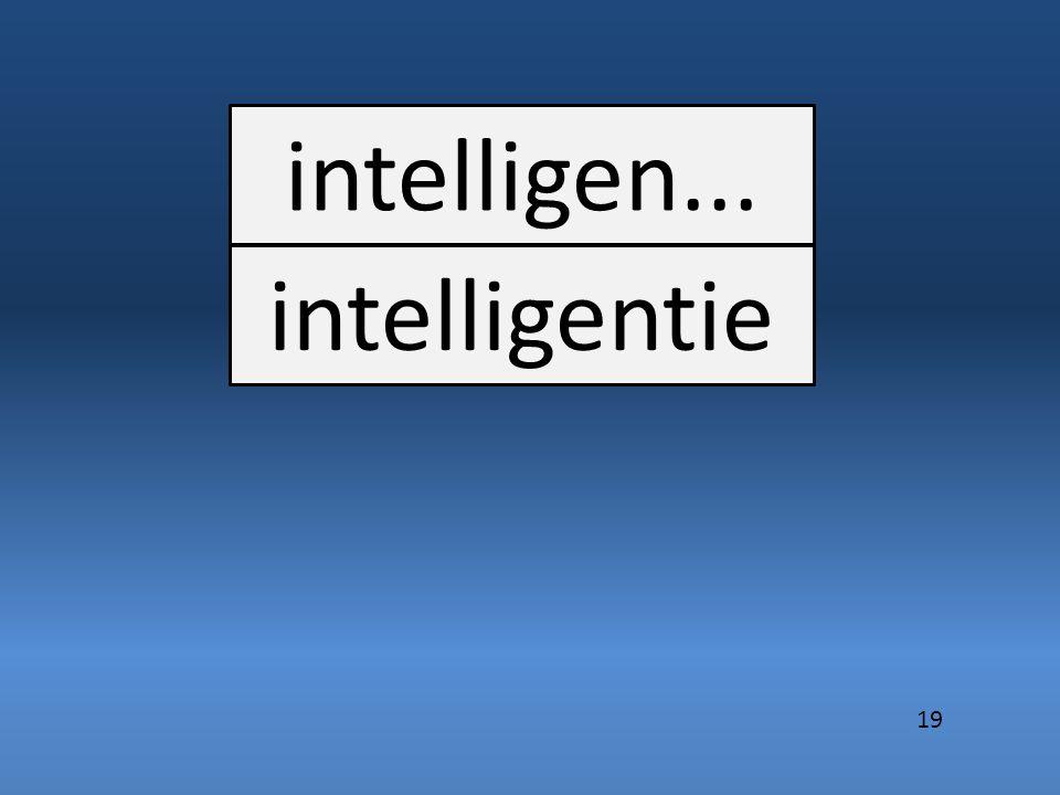 intelligen... intelligentie 19