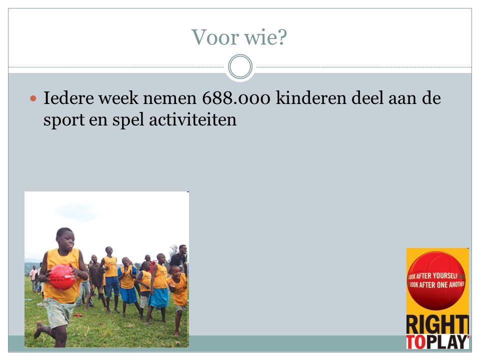 Voor wie? Iedere week nemen 688.000 kinderen deel aan de sport en spel activiteiten