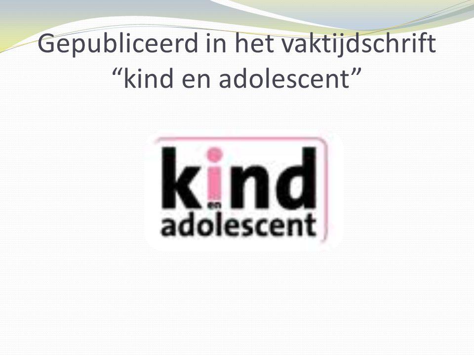 """Gepubliceerd in het vaktijdschrift """"kind en adolescent"""""""