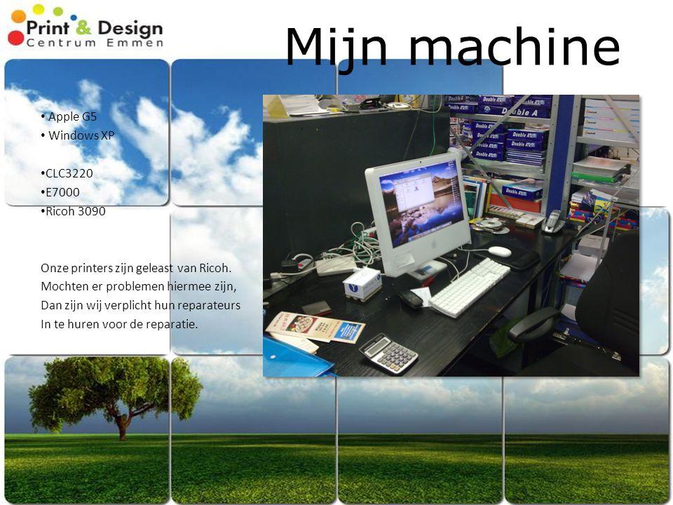 Mijn machine Apple G5 Windows XP CLC3220 E7000 Ricoh 3090 Onze printers zijn geleast van Ricoh. Mochten er problemen hiermee zijn, Dan zijn wij verpli