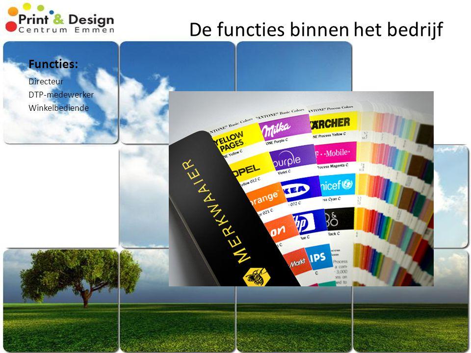 Functies: De functies binnen het bedrijf Directeur DTP-medewerker Winkelbediende