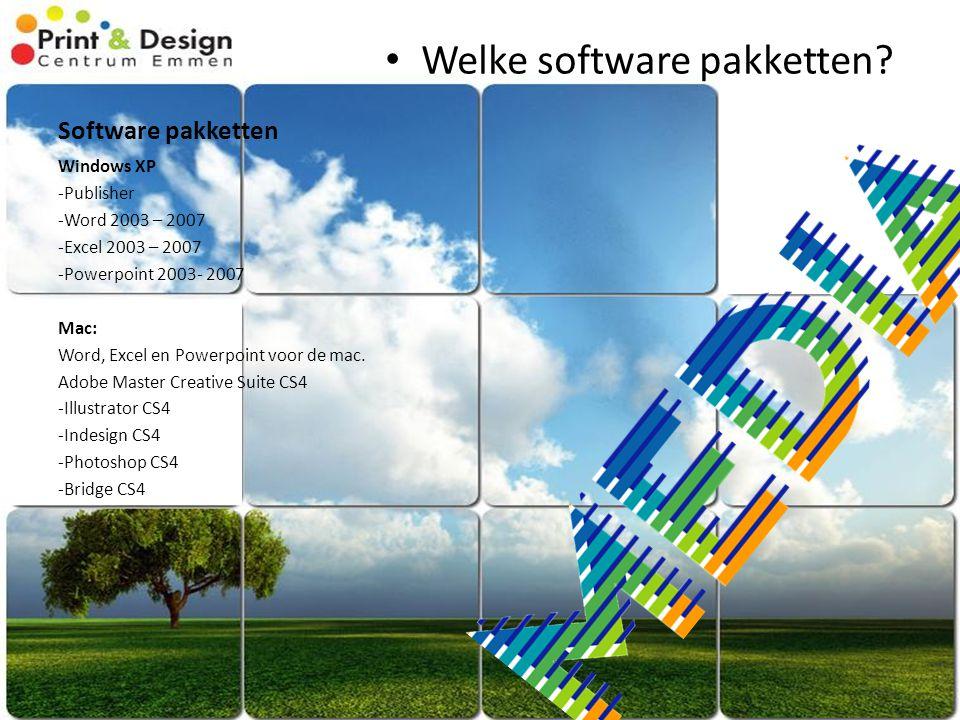 Software pakketten Welke software pakketten? Windows XP -Publisher -Word 2003 – 2007 -Excel 2003 – 2007 -Powerpoint 2003- 2007 Mac: Word, Excel en Pow