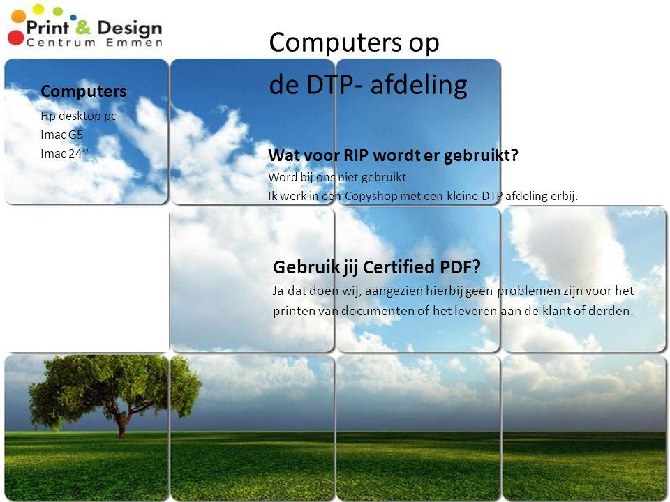 Computers Computers op de DTP- afdeling Hp desktop pc Imac G5 Imac 24'' Wat voor RIP wordt er gebruikt? Word bij ons niet gebruikt Ik werk in een Copy