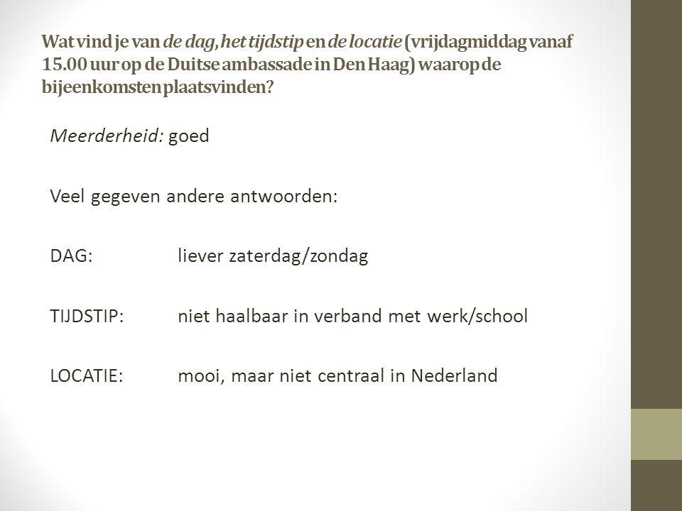 Wat vind je van de dag, het tijdstip en de locatie (vrijdagmiddag vanaf 15.00 uur op de Duitse ambassade in Den Haag) waarop de bijeenkomsten plaatsvinden.