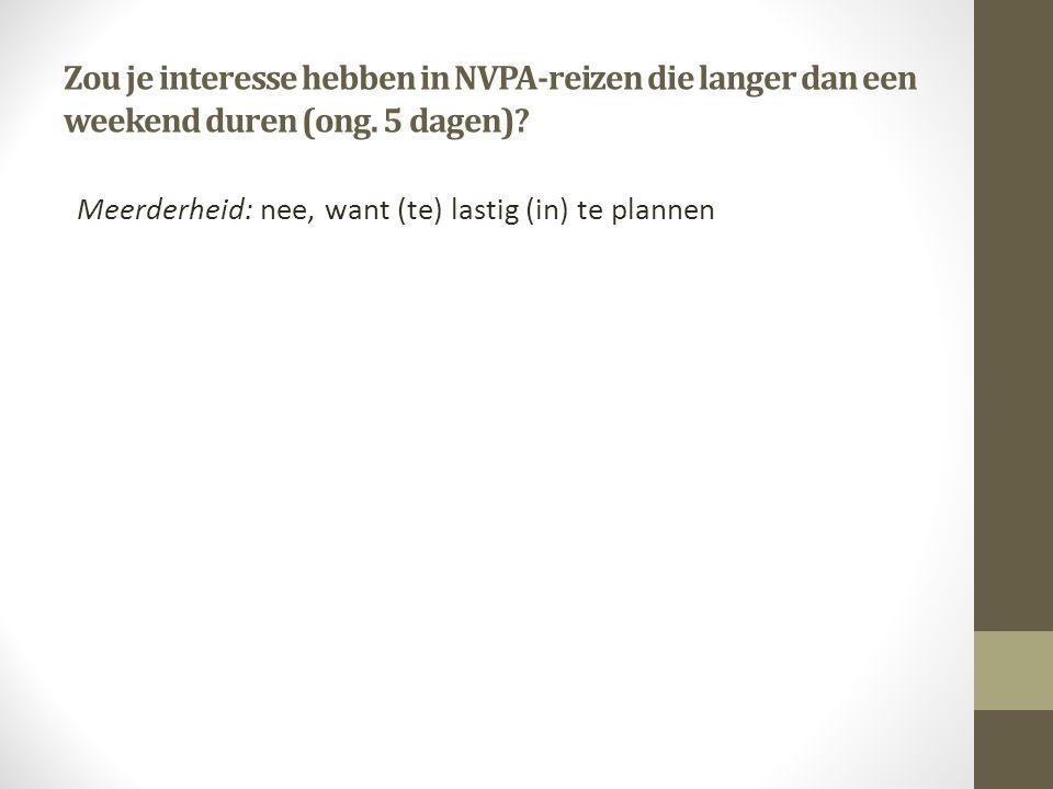 Zou je interesse hebben in NVPA-reizen die langer dan een weekend duren (ong.