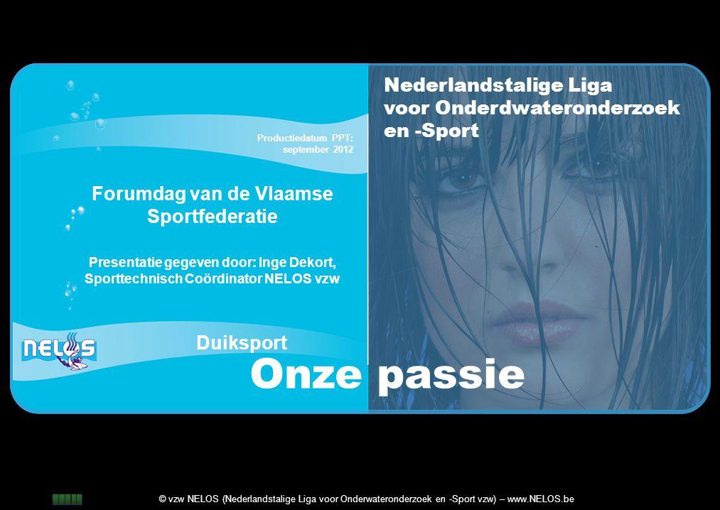 1 Nederlandstalige Liga voor Onderdwateronderzoek en -Sport Duiksport Onze passie © vzw NELOS (Nederlandstalige Liga voor Onderwateronderzoek en -Spor