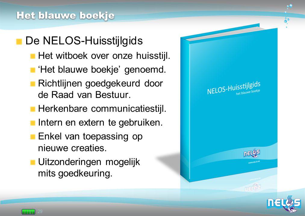 29 Het blauwe boekje De NELOS-Huisstijlgids Het witboek over onze huisstijl. 'Het blauwe boekje' genoemd. Richtlijnen goedgekeurd door de Raad van Bes