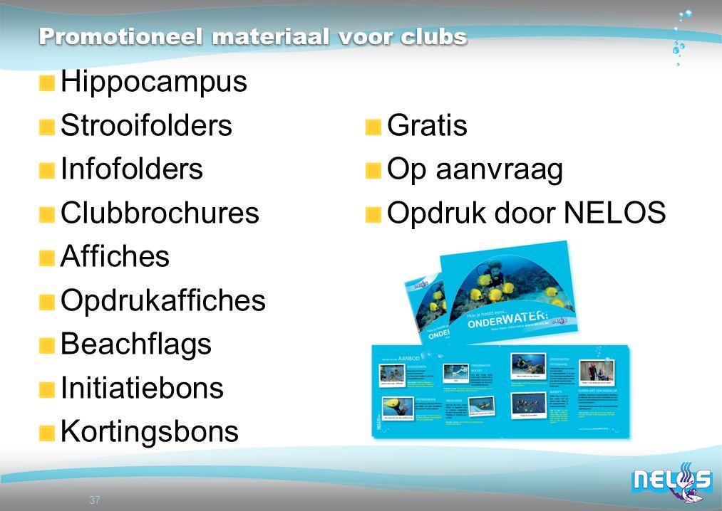 37 Promotioneel materiaal voor clubs Hippocampus Strooifolders Infofolders Clubbrochures Affiches Opdrukaffiches Beachflags Initiatiebons Kortingsbons