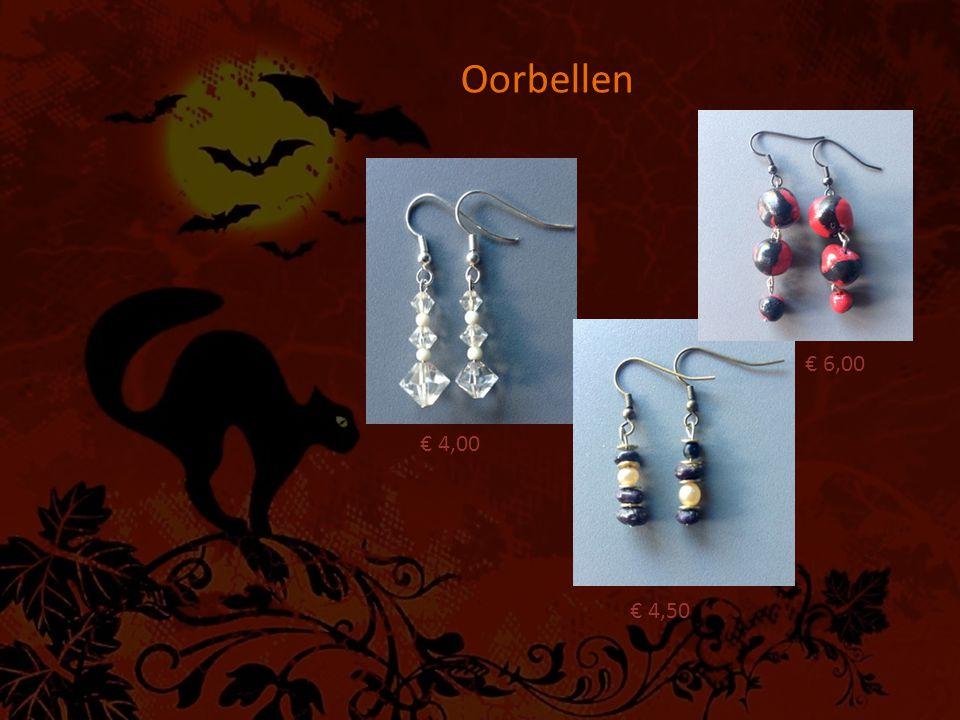 Oorbellen € 4,50 € 4,00 € 6,00