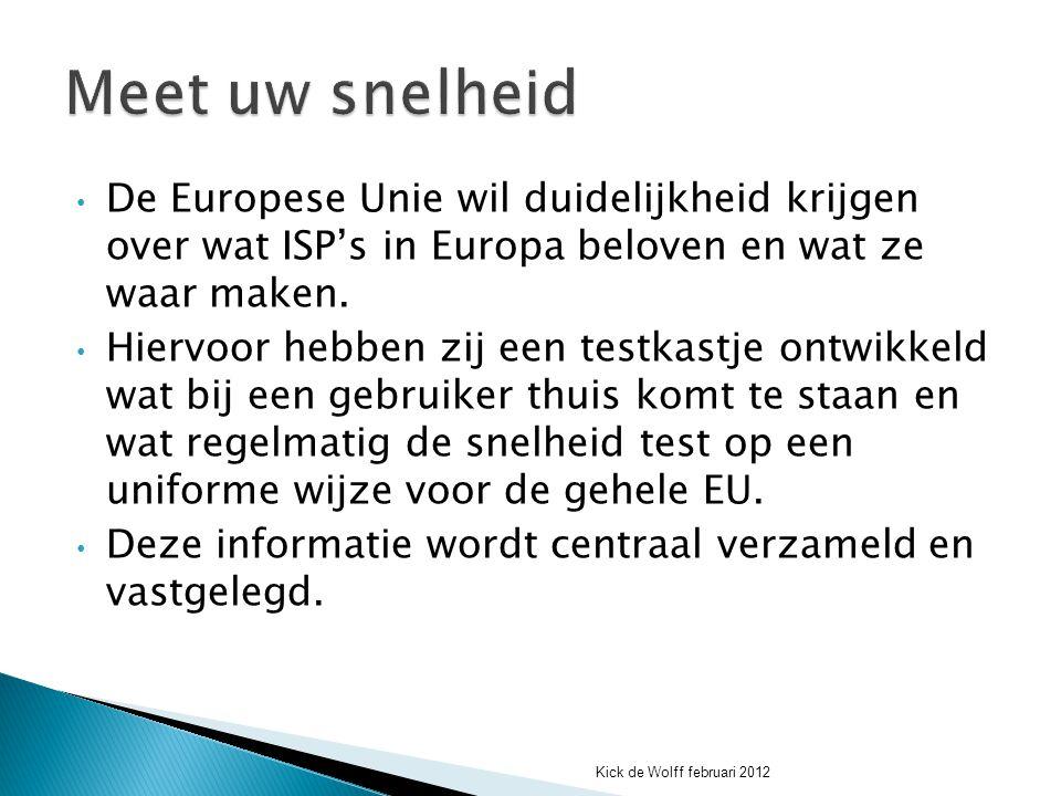 De Europese Unie wil duidelijkheid krijgen over wat ISP's in Europa beloven en wat ze waar maken. Hiervoor hebben zij een testkastje ontwikkeld wat bi