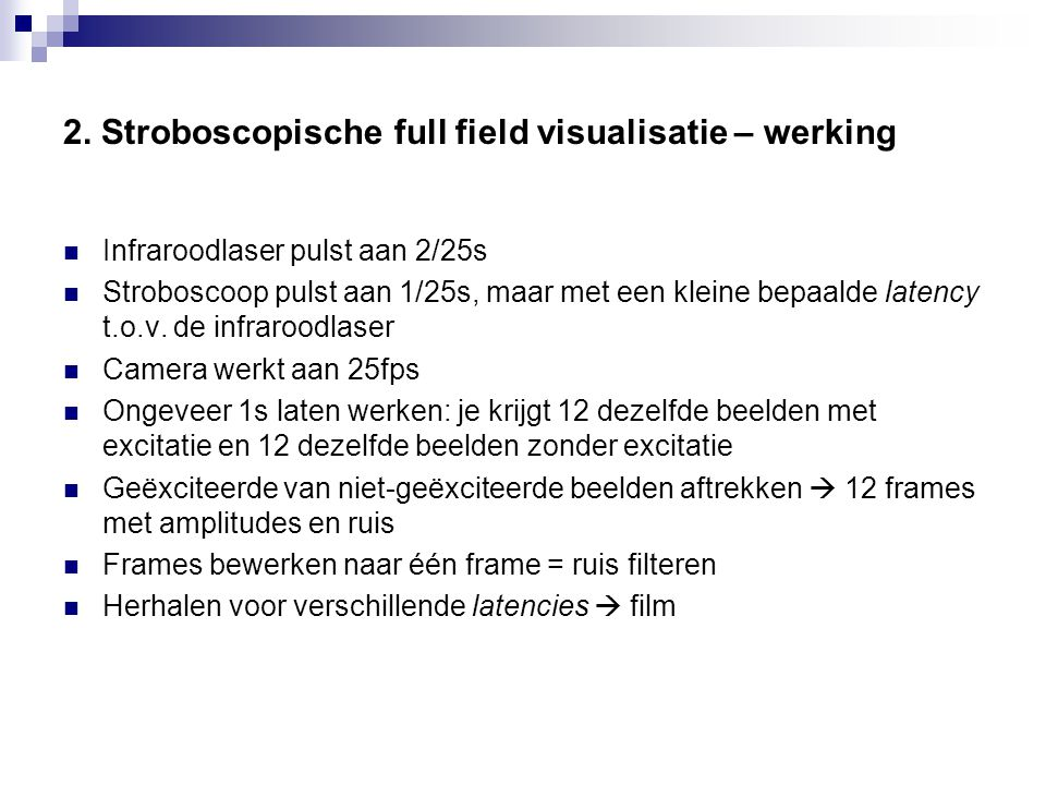 2. Stroboscopische full field visualisatie