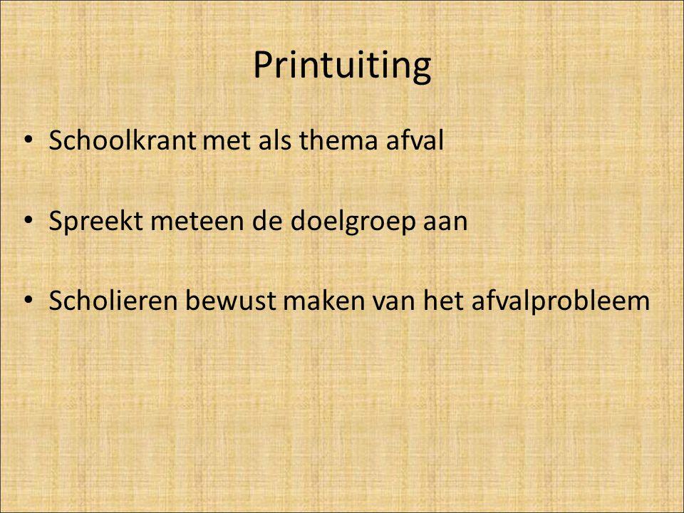 Printuiting Schoolkrant met als thema afval Spreekt meteen de doelgroep aan Scholieren bewust maken van het afvalprobleem