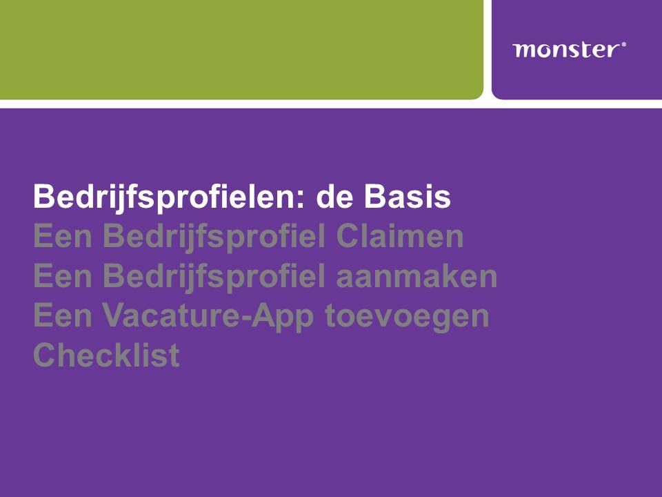 Bedrijfsprofielen: de Basis Een Bedrijfsprofiel Claimen Een Bedrijfsprofiel aanmaken Een Vacature-App toevoegen Checklist