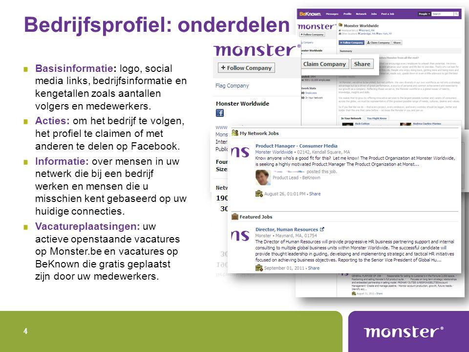 4 Bedrijfsprofiel: onderdelen Basisinformatie: logo, social media links, bedrijfsinformatie en kengetallen zoals aantallen volgers en medewerkers.