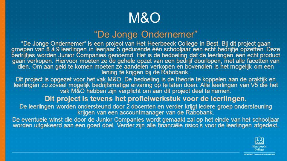 """M&O """"De Jonge Ondernemer"""" """"De Jonge Ondernemer"""" is een project van Het Heerbeeck College in Best. Bij dit project gaan groepen van 8 à 9 leerlingen in"""