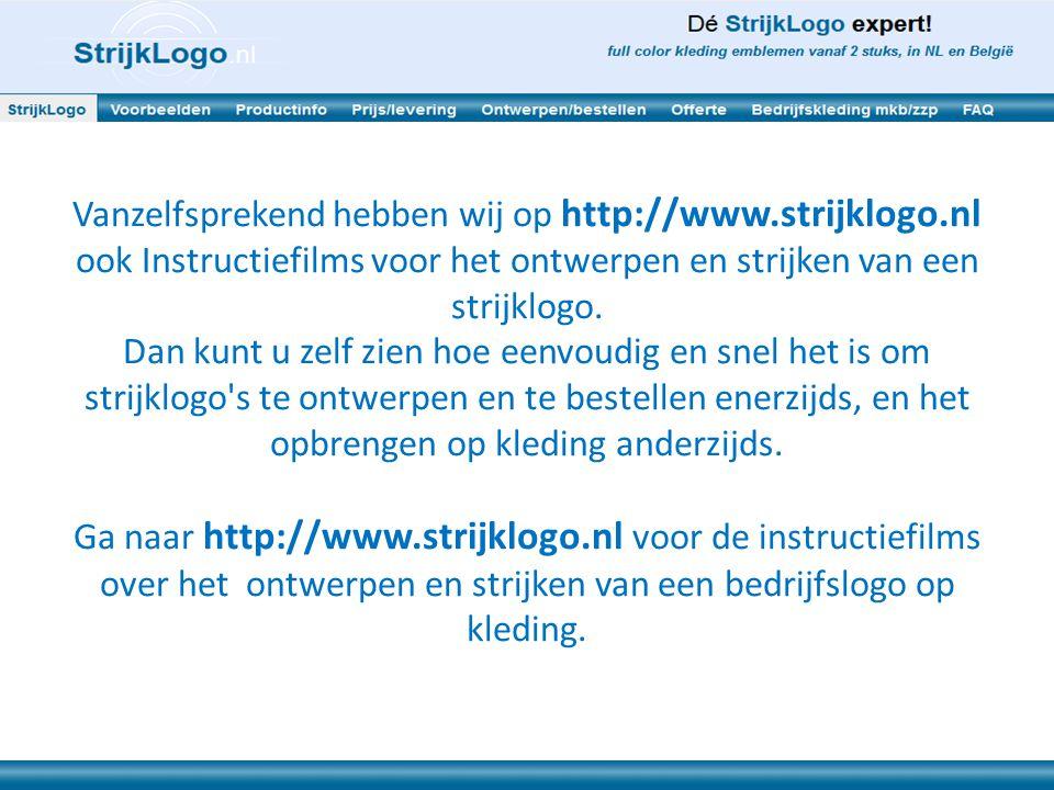 Vanzelfsprekend hebben wij op http://www.strijklogo.nl ook Instructiefilms voor het ontwerpen en strijken van een strijklogo.