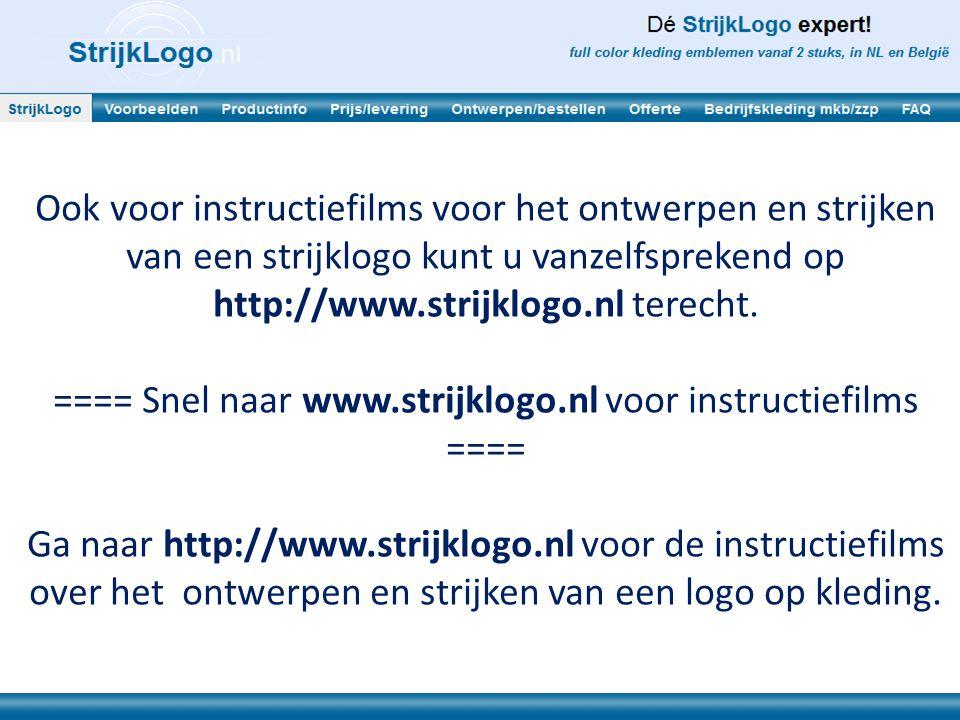 Ook voor instructiefilms voor het ontwerpen en strijken van een strijklogo kunt u vanzelfsprekend op http://www.strijklogo.nl terecht. ==== Snel naar