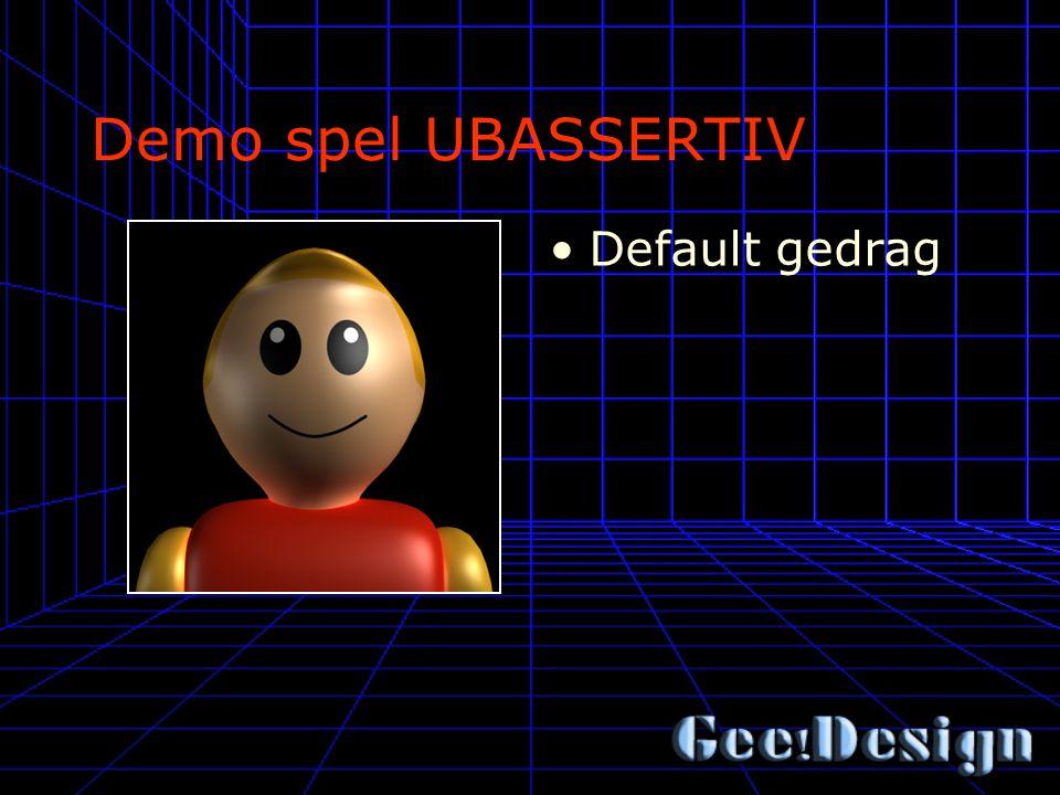 Demo spel UBASSERTIV Default gedrag