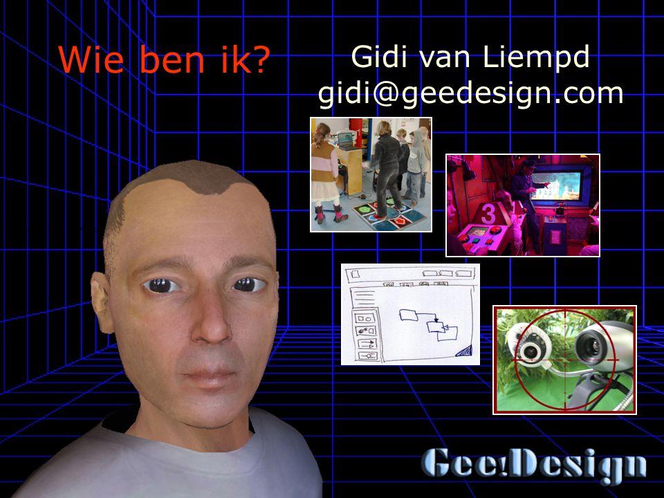 Wie ben ik Gidi van Liempd gidi@geedesign.com