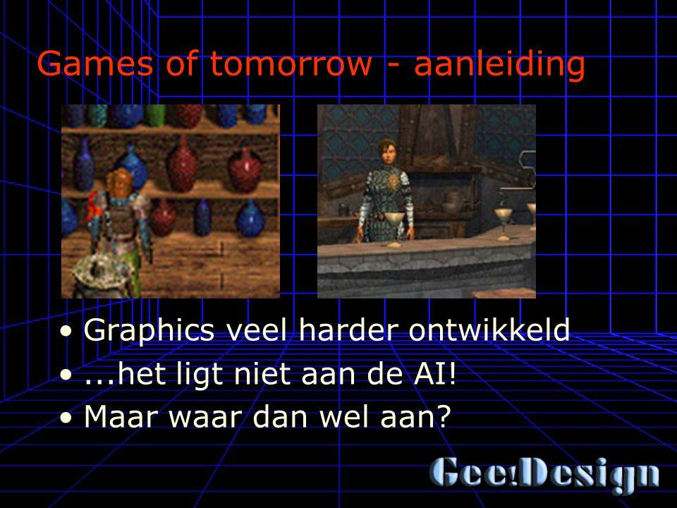 Games of tomorrow - aanleiding Graphics veel harder ontwikkeld...het ligt niet aan de AI.