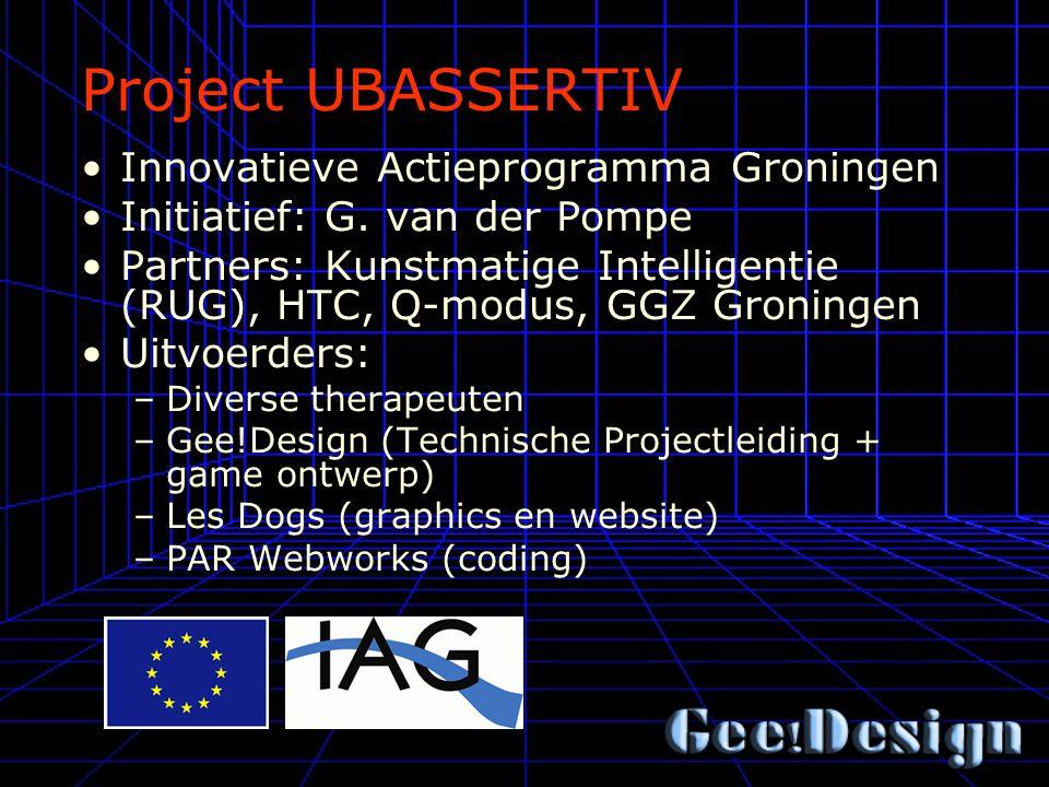 Project UBASSERTIV Innovatieve Actieprogramma Groningen Initiatief: G.