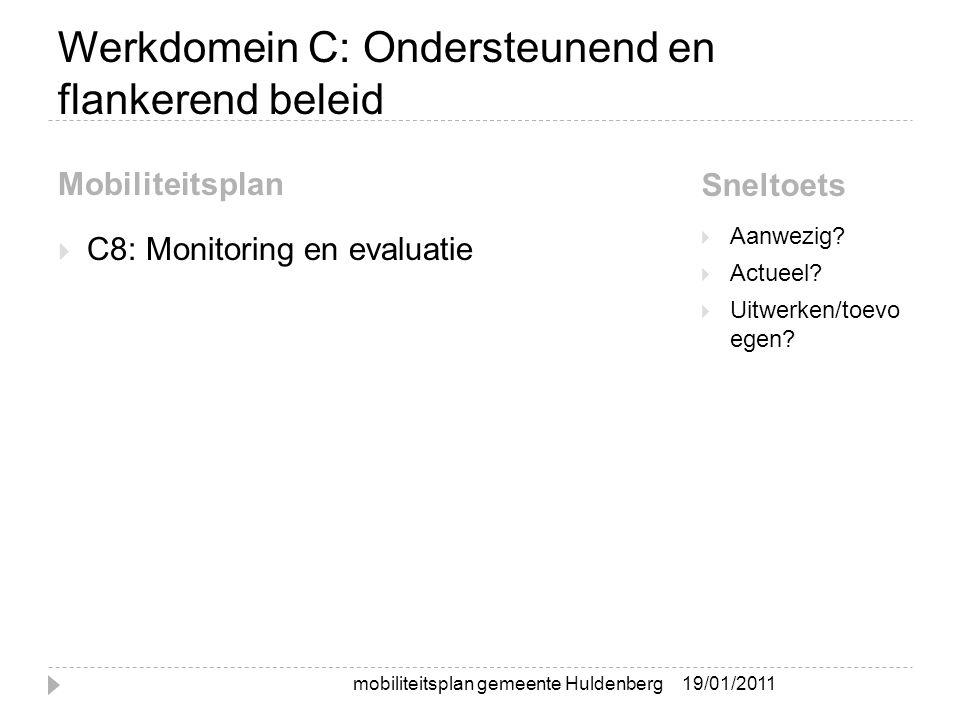 Werkdomein C: Ondersteunend en flankerend beleid Mobiliteitsplan Sneltoets  C8: Monitoring en evaluatie  Aanwezig?  Actueel?  Uitwerken/toevo egen