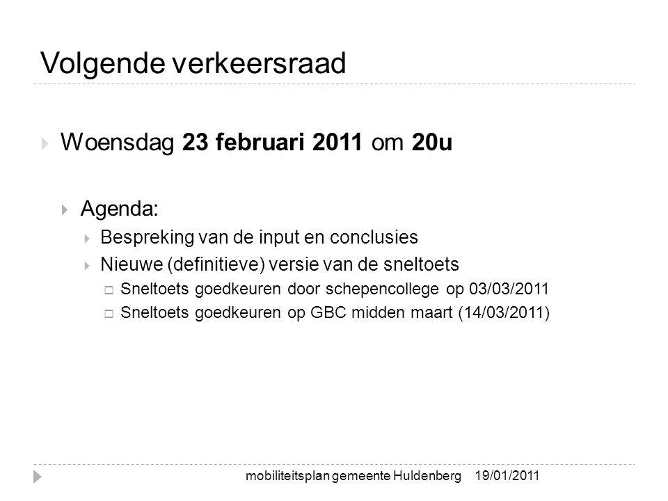 Volgende verkeersraad  Woensdag 23 februari 2011 om 20u  Agenda:  Bespreking van de input en conclusies  Nieuwe (definitieve) versie van de snelto