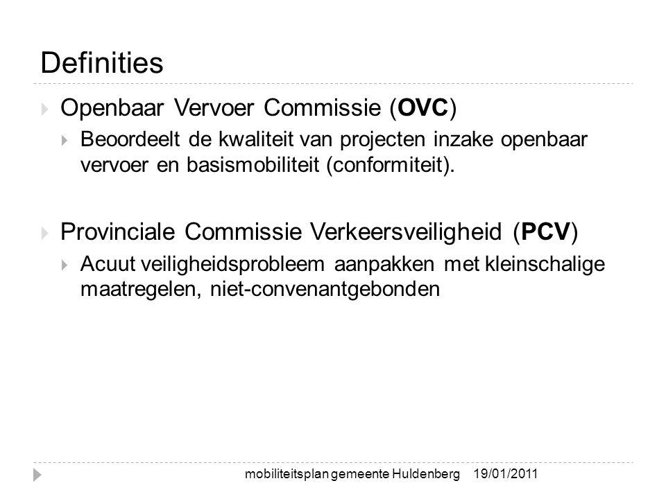 Definities  Openbaar Vervoer Commissie (OVC)  Beoordeelt de kwaliteit van projecten inzake openbaar vervoer en basismobiliteit (conformiteit).
