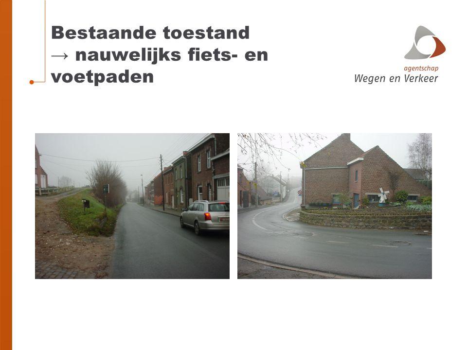 Bestaande toestand → nauwelijks fiets- en voetpaden