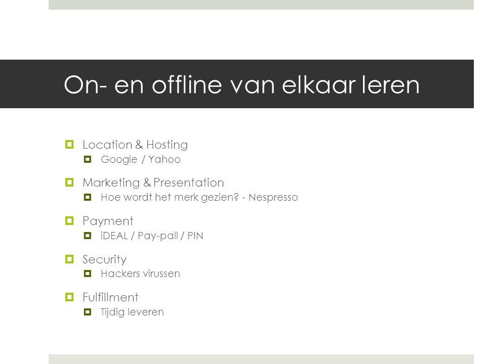On- en offline van elkaar leren  Location & Hosting  Google / Yahoo  Marketing & Presentation  Hoe wordt het merk gezien? - Nespresso  Payment 