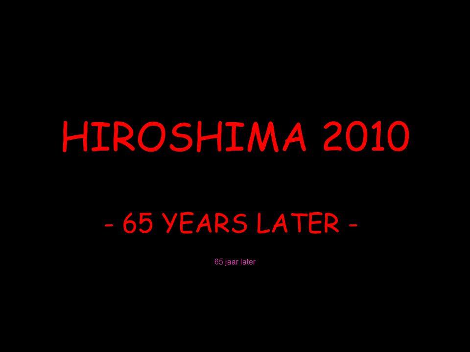 DETROIT 2010 - 65 YEARS AFTER HIROSHIMA 1945 - 65 jaar na Hiroshima 1945