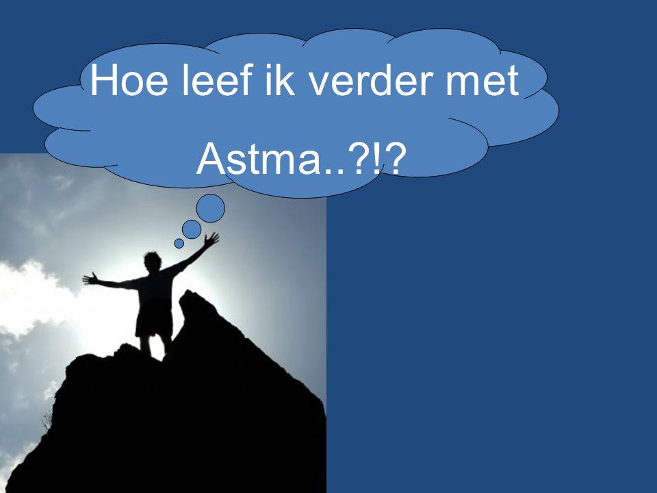 Hoe leef ik verder met Astma..?!?