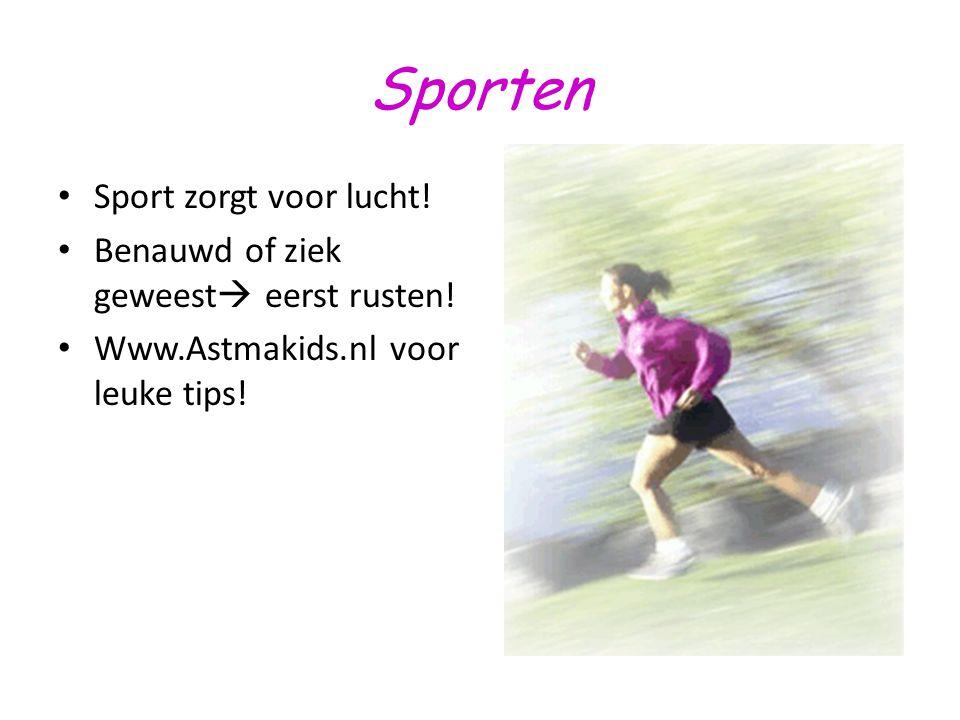 Sporten Sport zorgt voor lucht! Benauwd of ziek geweest  eerst rusten! Www.Astmakids.nl voor leuke tips!