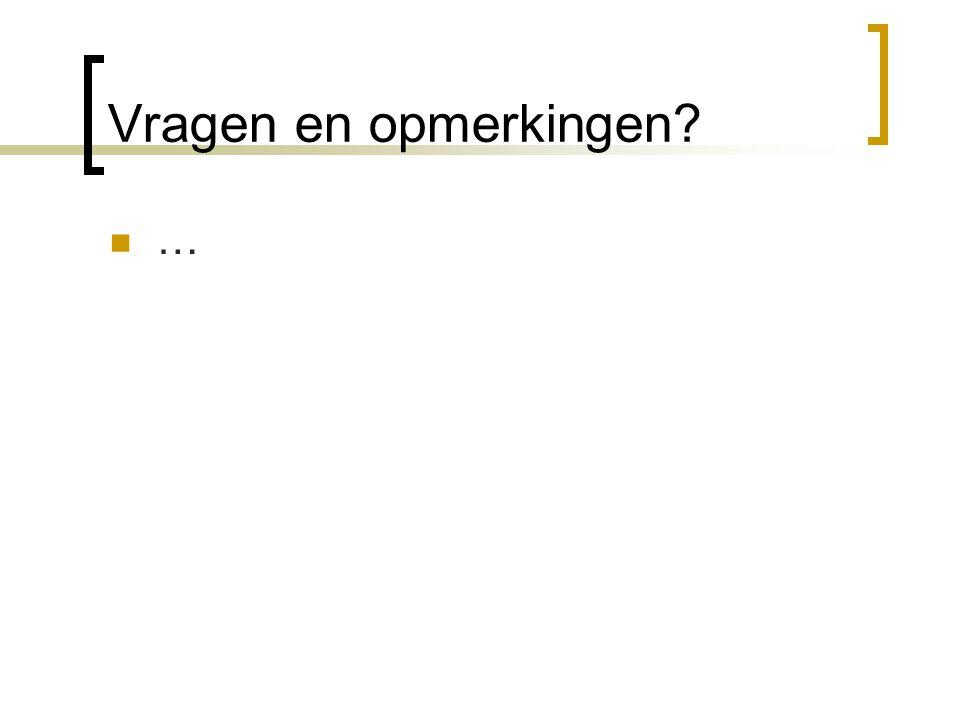 Vragen en opmerkingen? …