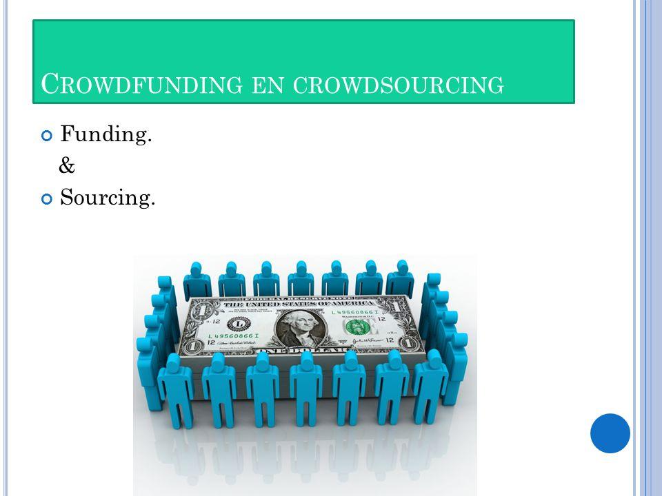 C ROWDFUNDING EN CROWDSOURCING Funding. & Sourcing.