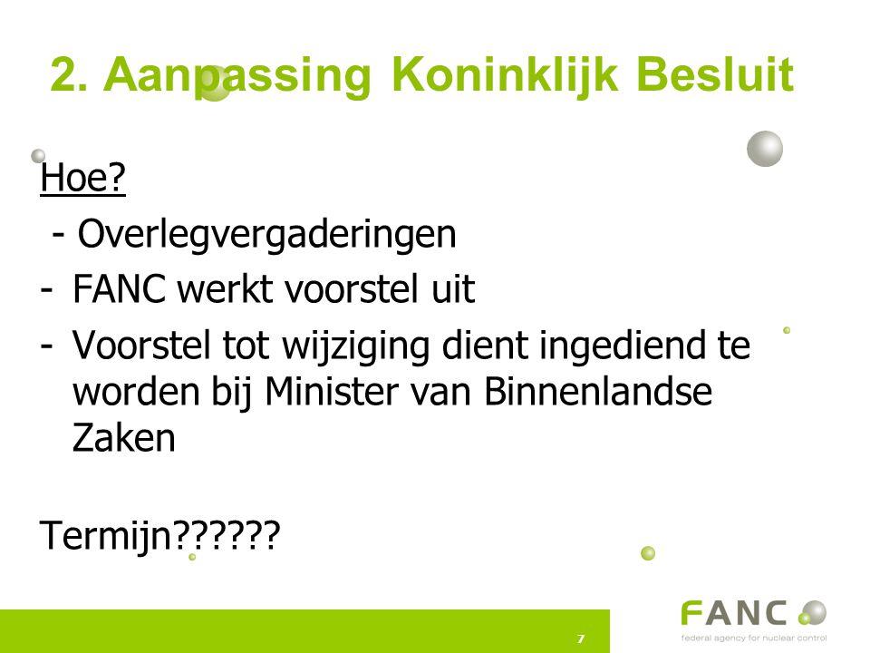 77 2. Aanpassing Koninklijk Besluit Hoe.