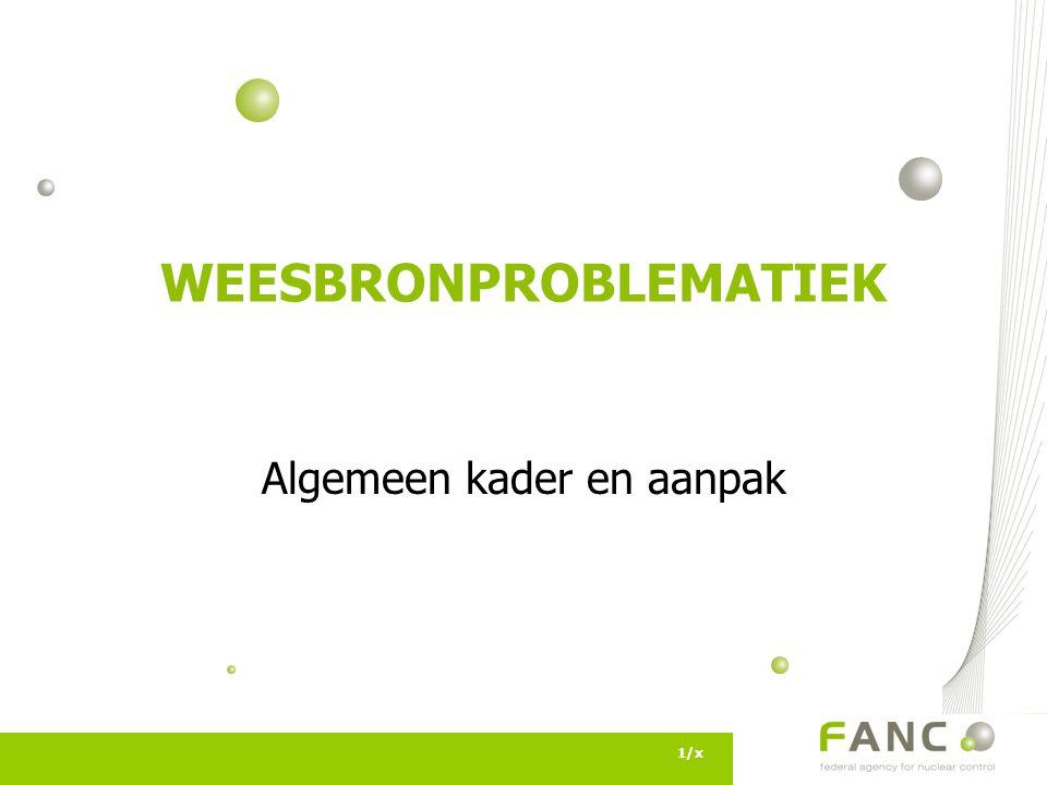 1/x WEESBRONPROBLEMATIEK Algemeen kader en aanpak