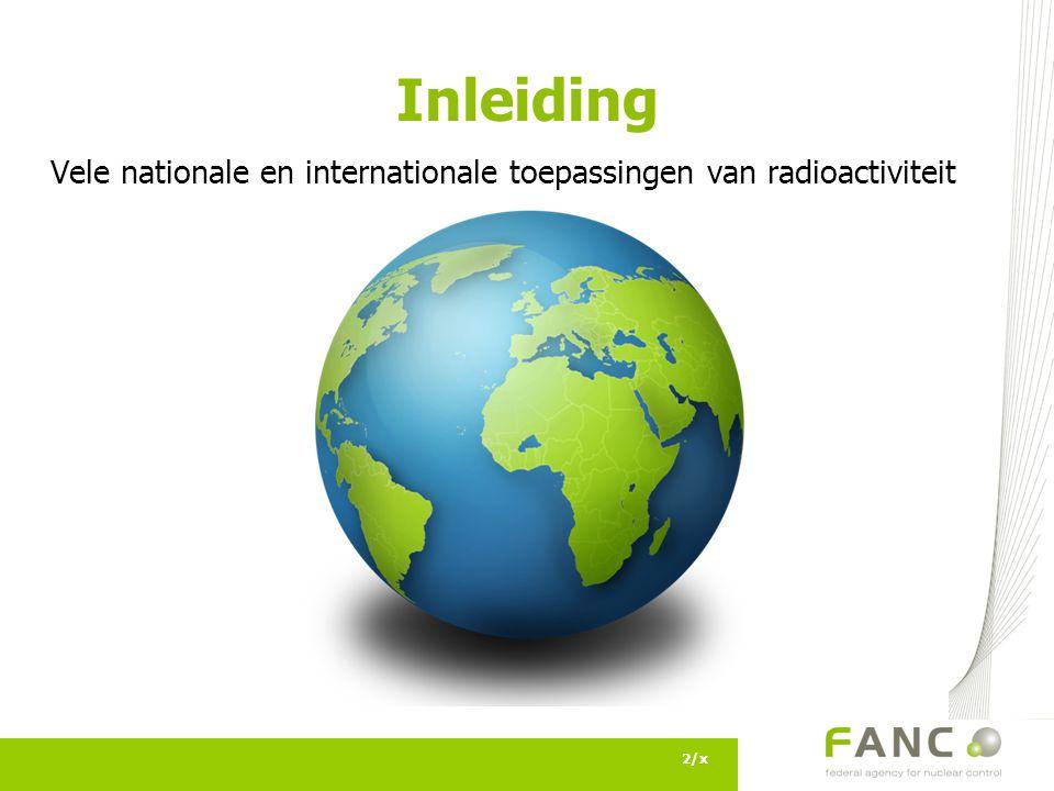 Inleiding 2/x Vele nationale en internationale toepassingen van radioactiviteit